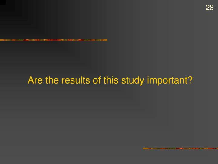 Are the results of this study important?