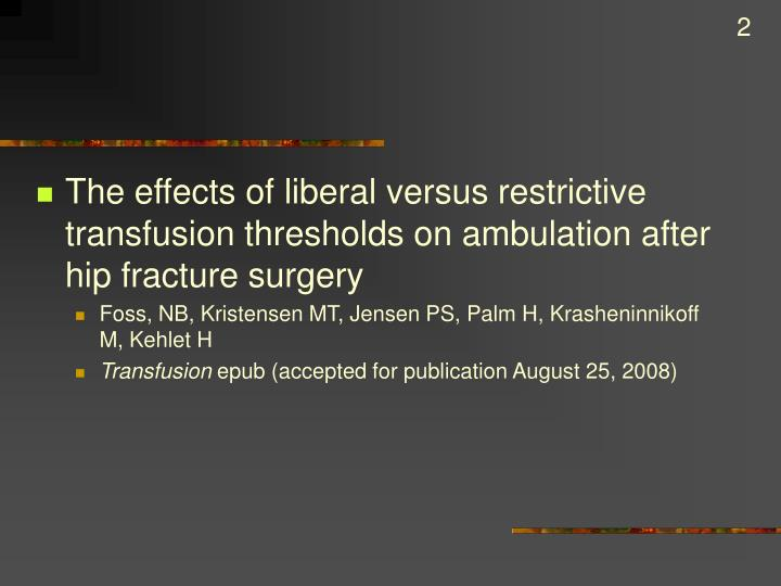 The effects of liberal versus restrictive transfusion thresholds on ambulation after hip fracture su...
