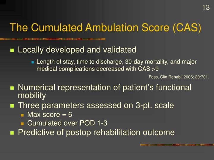 The Cumulated Ambulation Score (CAS)