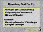 bewertung test facility