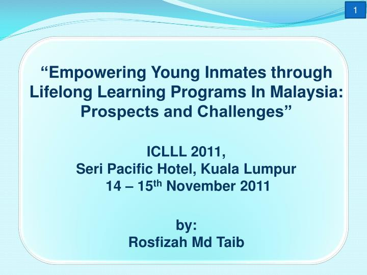 Empowering young inmates through lifelong learning programs in malaysia prospects and challenges iclll 2011 seri