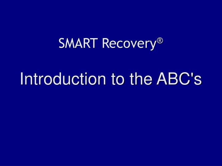 smart recovery introduction to the abc s n.