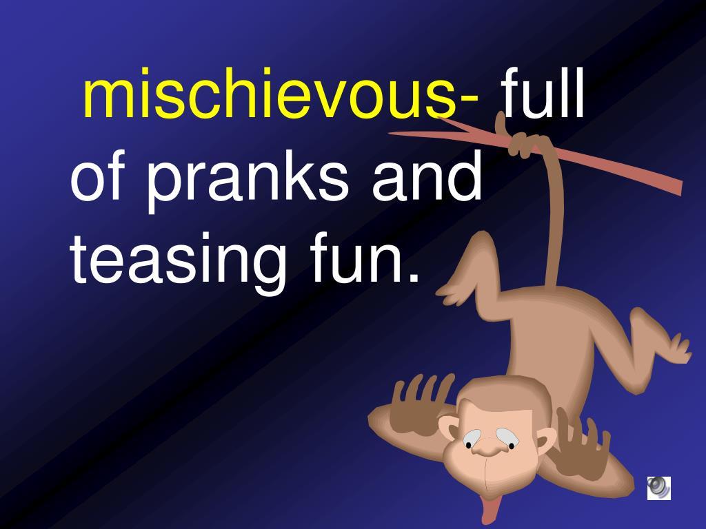 mischievous-