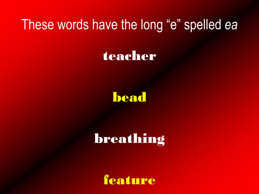 """These words have the long """"e"""" spelled"""