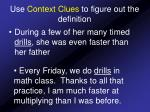 use context clues to figure out the definition17