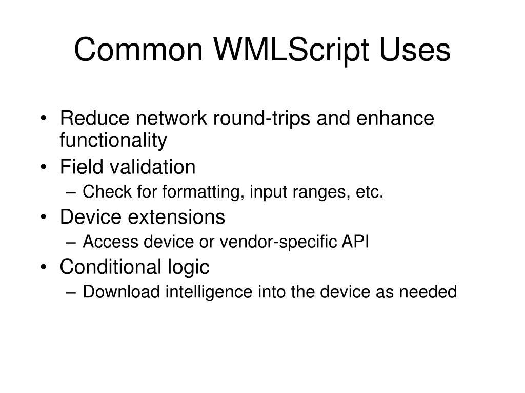 Common WMLScript Uses