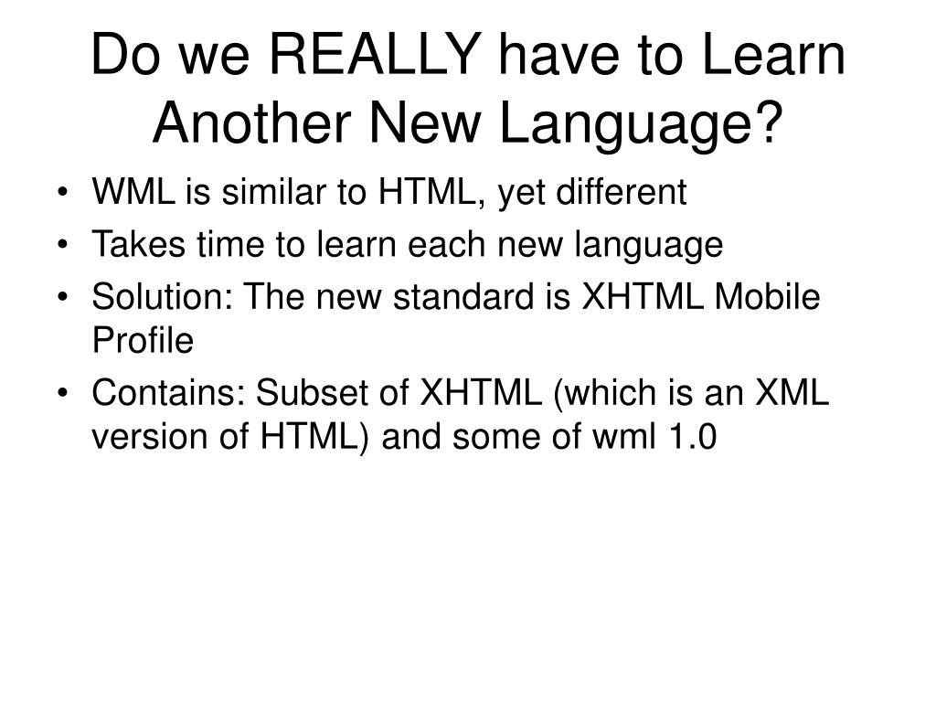 Do we REALLY have to Learn Another New Language?