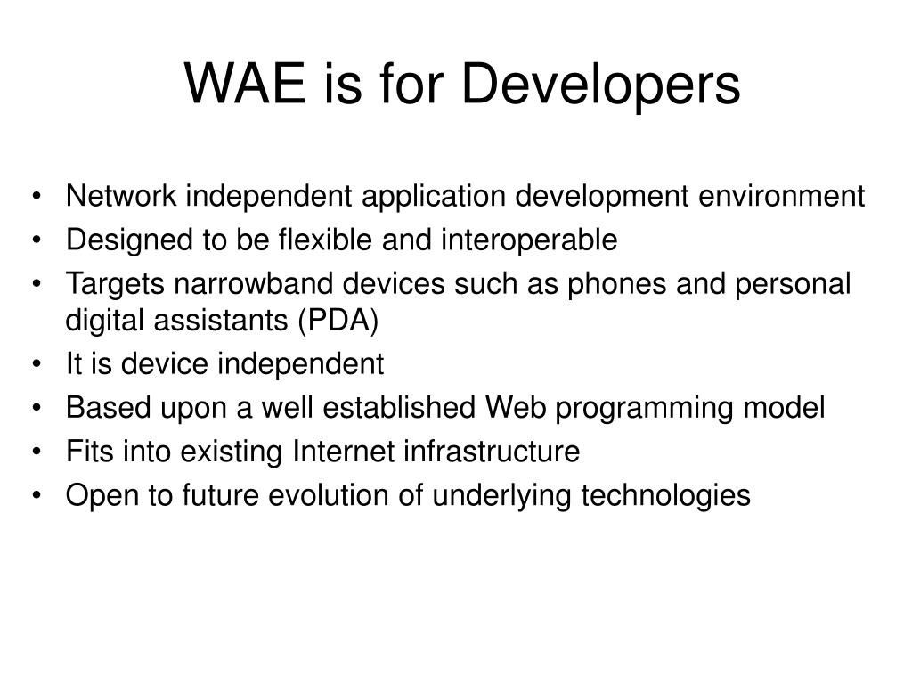 WAE is for Developers