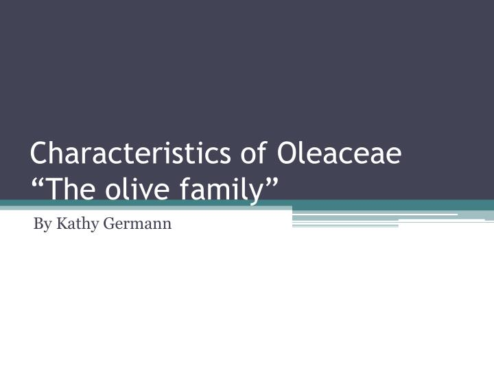 characteristics of oleaceae the olive family n.