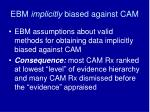 ebm implicitly biased against cam