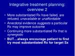 integrative treatment planning overview 2