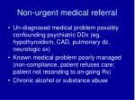 non urgent medical referral