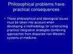 philosophical problems have practical consequences