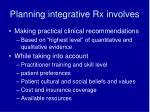 planning integrative rx involves