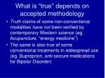what is true depends on accepted methodology