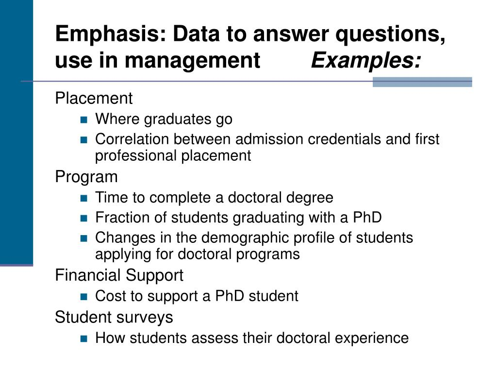 Emphasis: Data to answer questions, use in management