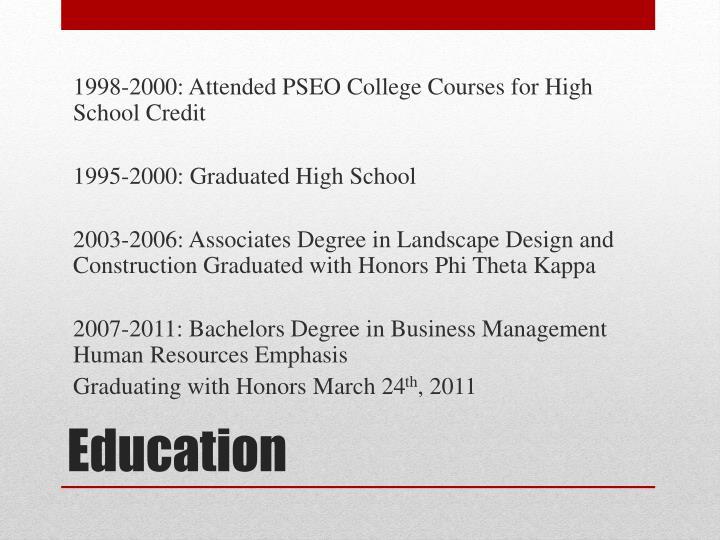 1998-2000: Attended PSEO College Courses for High School Credit
