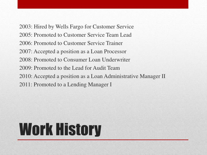 2003: Hired by Wells Fargo for Customer Service