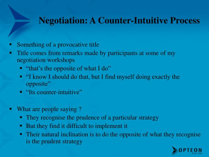 Negotiation a counter intuitive process