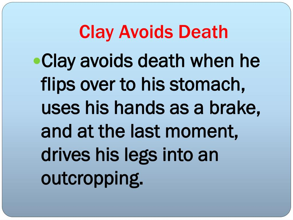 Clay Avoids Death
