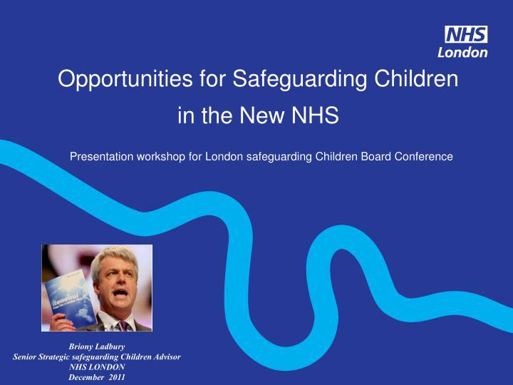 Opportunities for Safeguarding Children in the New NHS