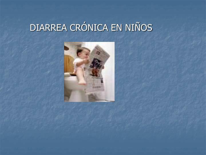 DIARREA CRÓNICA EN NIÑOS