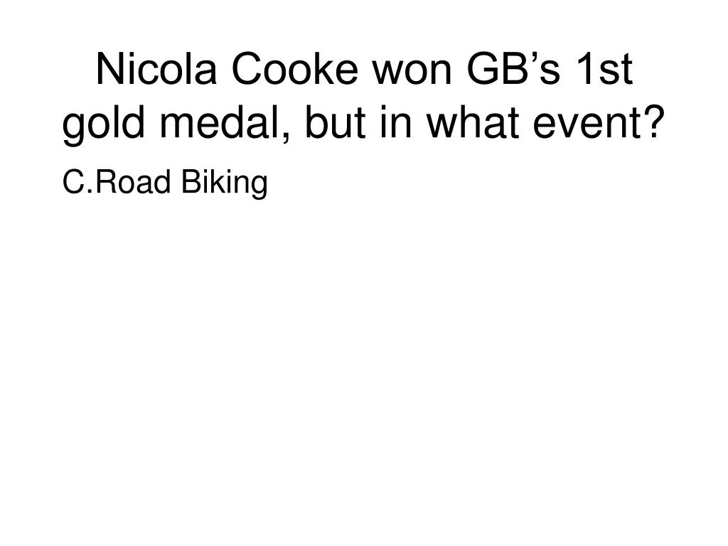 Nicola Cooke won GB's 1st gold medal, but in what event?