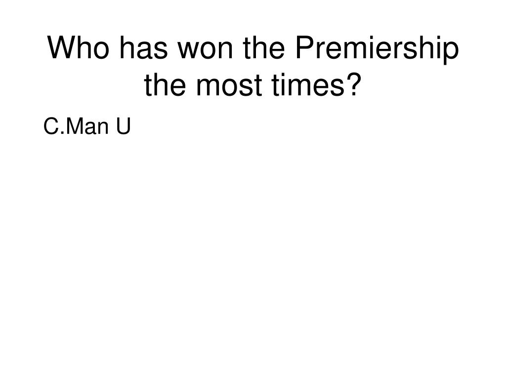 Who has won the Premiership the most times?