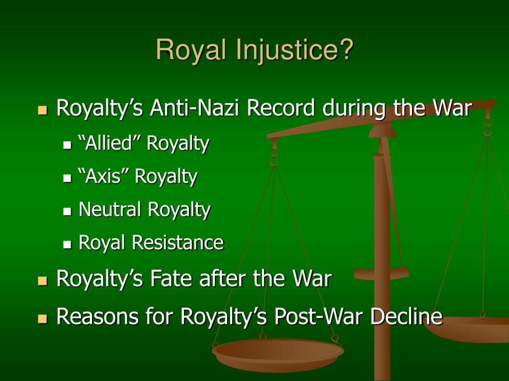 Royal Injustice?