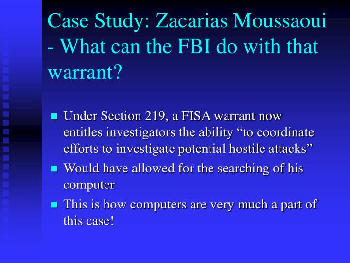 Case Study: Zacarias Moussaoui - What can the FBI do with that warrant?
