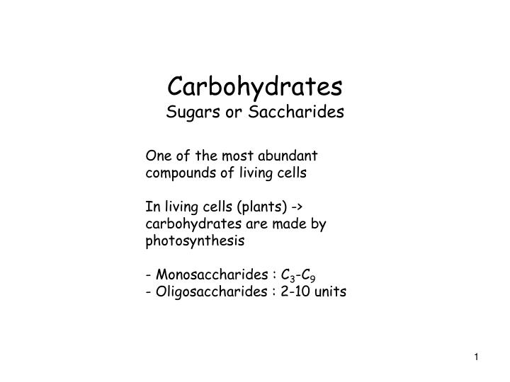 Carbohydrates sugars or saccharides