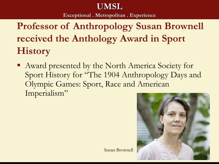 Professor of Anthropology Susan Brownell received the Anthology Award in Sport History