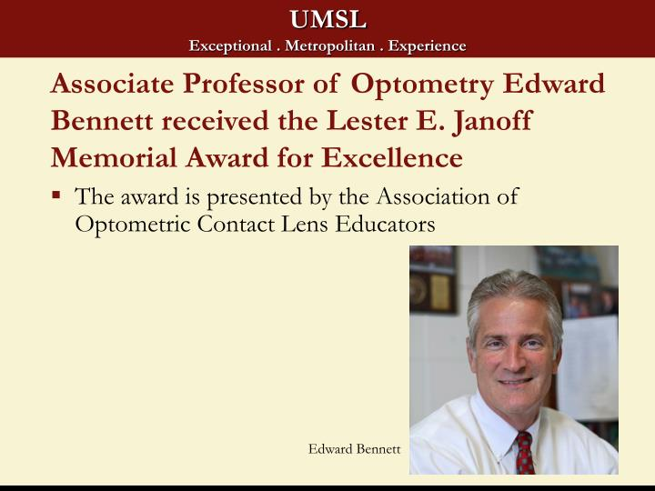 Associate Professor of Optometry Edward Bennett received the Lester E. Janoff Memorial Award for Excellence
