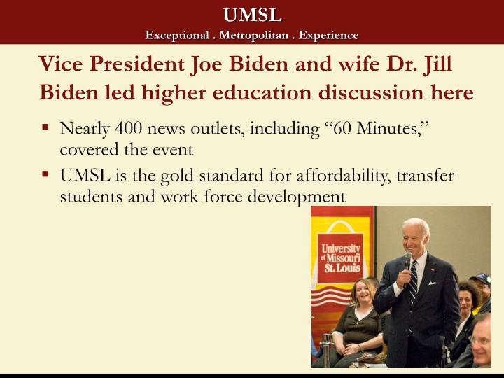 Vice president joe biden and wife dr jill biden led higher education discussion here