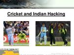 cricket and indian hacking