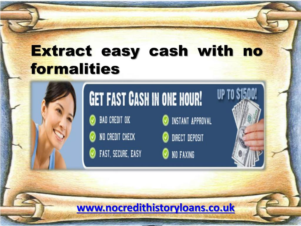 extract easy cash with no formalities