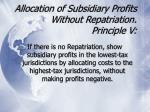 allocation of subsidiary profits without repatriation principle v
