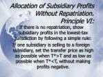allocation of subsidiary profits without repatriation principle vi