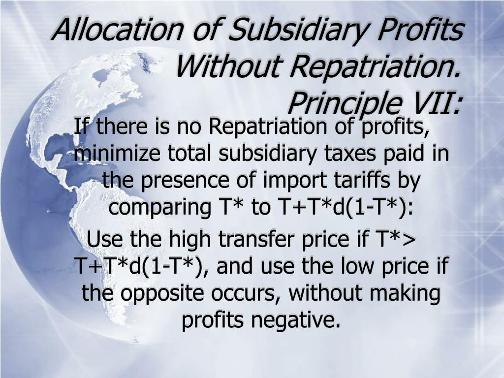 Allocation of Subsidiary Profits Without Repatriation.  Principle VII: