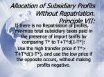 allocation of subsidiary profits without repatriation principle vii