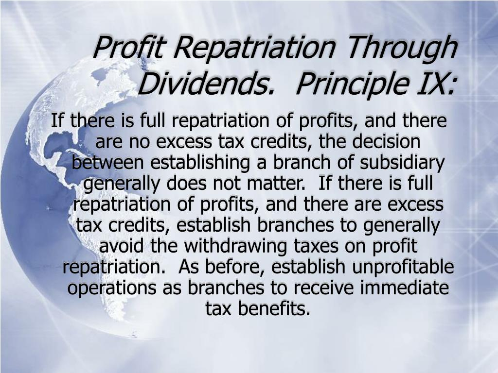 Profit Repatriation Through Dividends.  Principle IX: