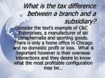 what is the tax difference between a branch and a subsidiary