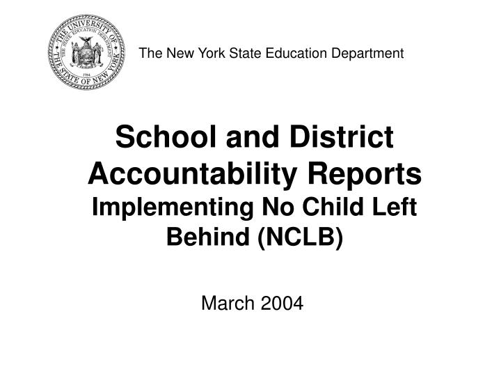 school and district accountability reports implementing no child left behind nclb n.