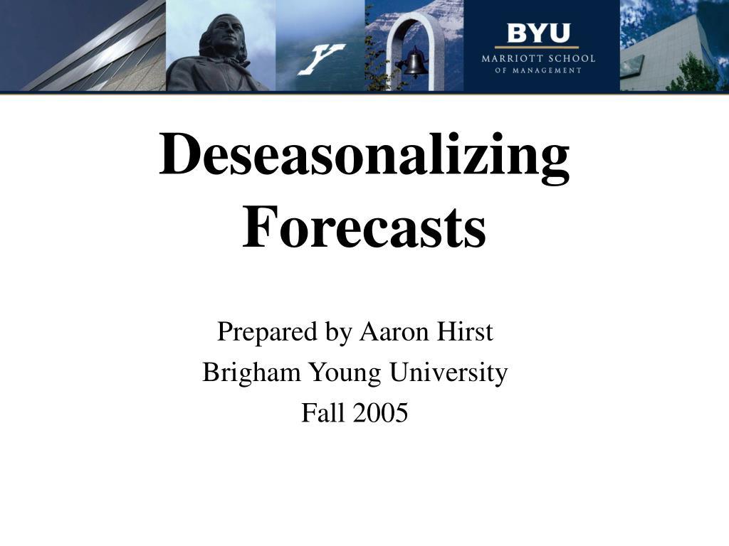 deseasonalizing forecasts l.