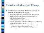 social level models of change17