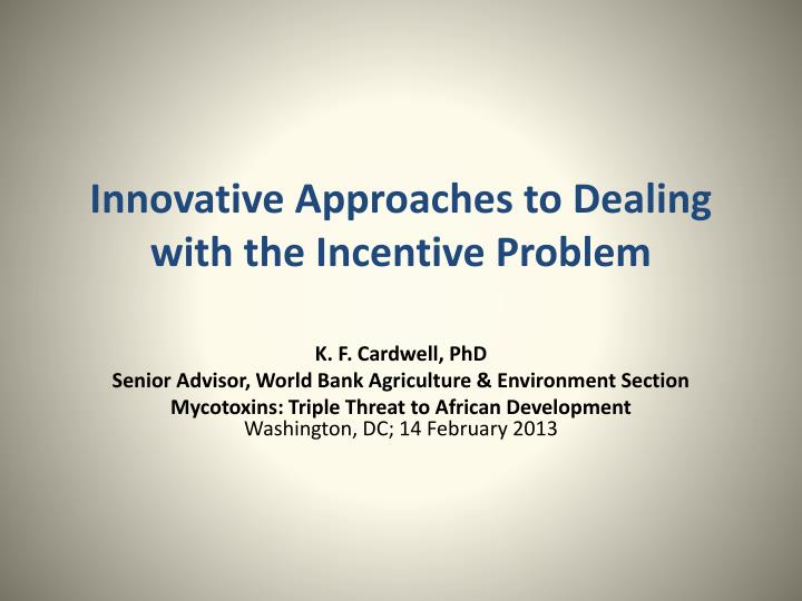 innovative approaches to dealing with the incentive problem n.