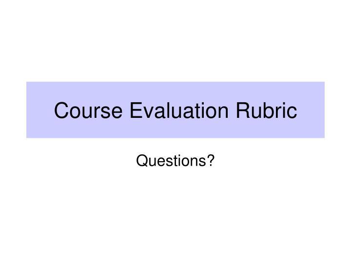 Course Evaluation Rubric