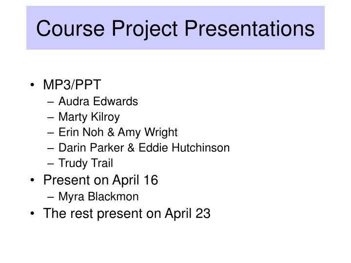 Course Project Presentations