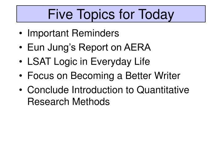 Five topics for today
