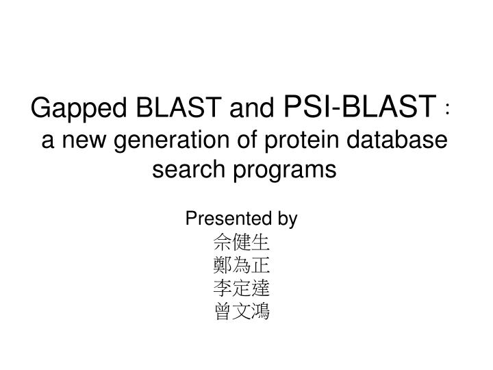 gapped blast and psi blast a new generation of protein database search programs n.